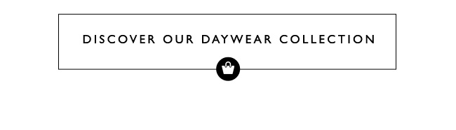 Discover Our Daywear Collection